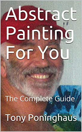 Abstract Painting For You: The Complete Guide (English Edition)