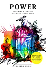 POWER: Surviving and Thriving After Narcissistic Abuse: A Collection of Essays on Malignant Narcissism and Recovery from Emotional Abuse Kindle Edition