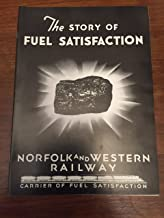 The Story of Fuel Satisfaction: Norfolk and Western Railway, Carrier of Fuel Satisfaction