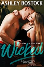 Wicked: A Small Town Romance (Love in Lone Star Book 3)