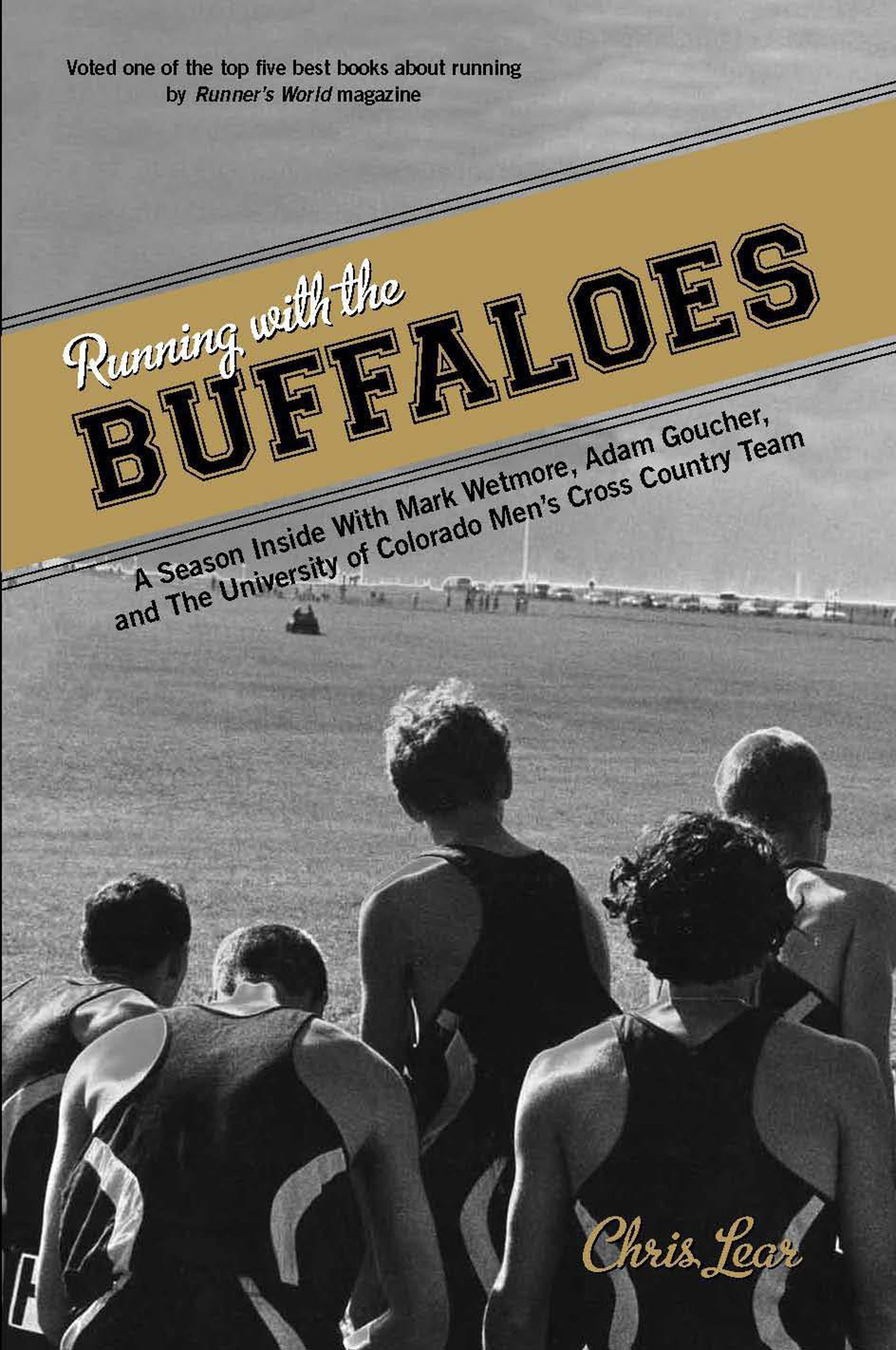 Image OfRunning With The Buffaloes: A Season Inside With Mark Wetmore, Adam Goucher, And The University Of Colorado Men's Cross Co...