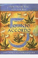 Il quinto accordo: Guida pratica alla padronanza di sé (Nuove frontiere del pensiero) (Italian Edition) Kindle Edition