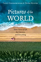 Pictures of the World: Three Views of Life, the Universe, and Everything