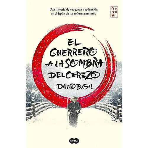 El guerrero a la sombra del cerezo eBook: David B. Gil: Amazon.es ...