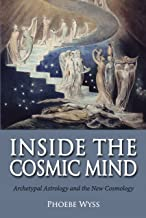 Inside the Cosmic Mind: Archetypal Astrology and the New Cosmology