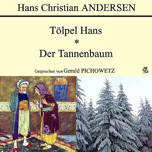 Andersen Der Tannenbaum.Tölpel Hans Der Tannenbaum By Hans Christian Andersen Gerald