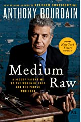 Medium Raw: A Bloody Valentine to the World of Food and the People Who Cook (P.S.) Kindle Edition