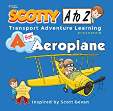 A for Aeroplane | Children's Picture Book for Age 2-6: Scotty Club Transport Adventure Learning (A to Z Transport Series 1 of 26)