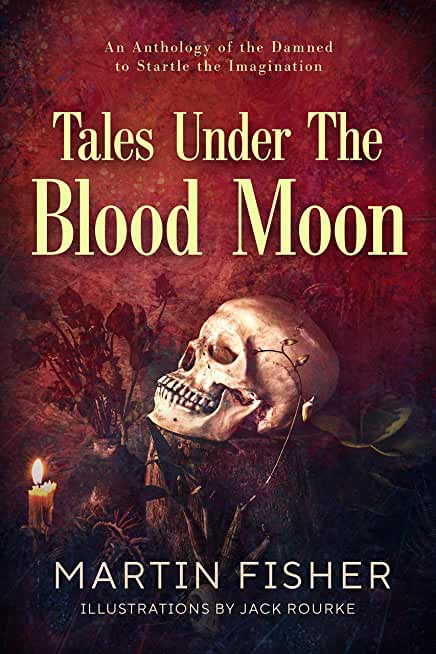 Tales Under the Blood Moon: 20 Illustrated Terror Tales (English Edition)