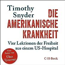 Die amerikanische Krankheit: Vier Lektionen der Freiheit aus einem US-Hospital