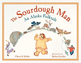 The Sourdough Man: An Alaska Folktale (PAWS IV)