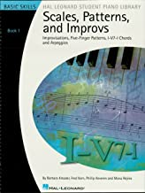 Scales, Patterns and Improvs - Book 1: Improvisations, Five-Finger Patterns, I-V7-I Chords and Arpeggios (Hal Leonard Student Piano Library (Songbooks))