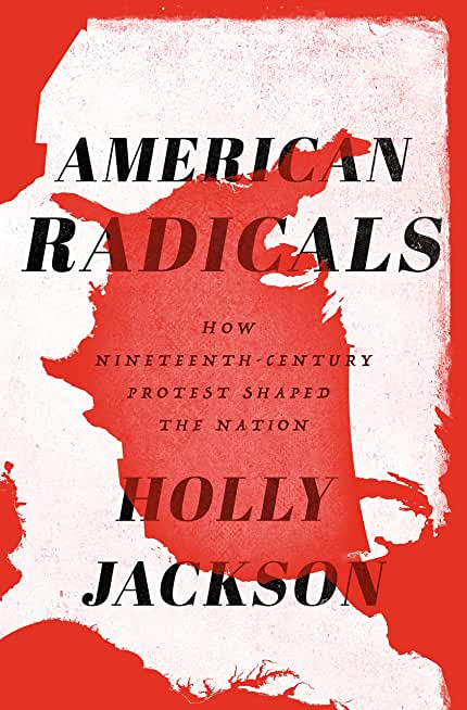 American Radicals: How Nineteenth-Century Protest Shaped the Nation (English Edition)