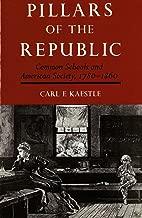 Pillars of the Republic: Common Schools and American Society, 1780-1860 (American Century) (English Edition)