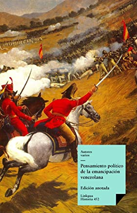Pensamiento político de la emancipación venezolana (Historia nº 452) (Spanish Edition)