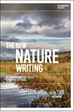 The New Nature Writing: Rethinking the Literature of Place (Environmental Cultures)