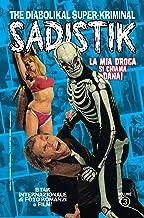 SADISTIK: La Mia Droga Si Chiama Dana!: The Diabolikal Super-Kriminal (Italian Edition)
