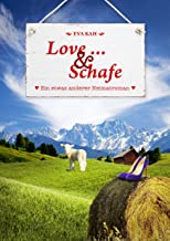 Love ... und Schafe: Ein etwas anderer Heimatroman (German Edition)