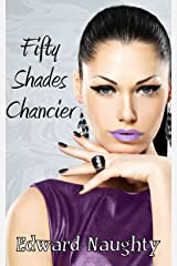 Fifty Shades Chancier (#2 of the Fifty Shades of Chance Trilogy) Kindle Edition