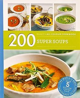 200 Super Soups: Hamlyn All Colour Cookbook by Sara Lewis