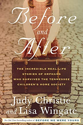 Before and After: The Incredible Real-Life Stories of Orphans Who Survived the Tennessee Children's Home Society