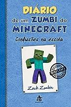 Diário de um zumbi do Minecraft - Confusões na escola (Portuguese Edition)