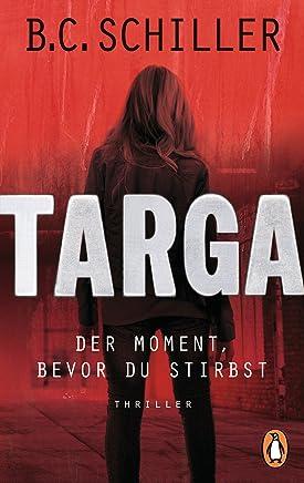 Targa - Der Moment, bevor du stirbst: Ein Fall für Targa Hendricks (1)