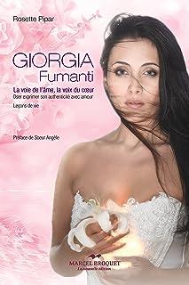 Giorgia Fumanti: La voie de l'âme, la voix du coeur (French Edition)