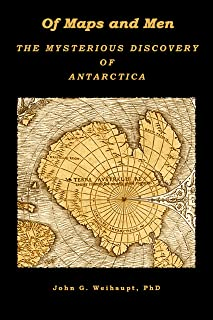 OF MAPS AND MEN  The Mysterious Discovery of Antarctica