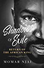 Shadows of Exile: Return of the African King
