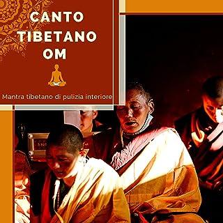 Canto Tibetano OM - Mantra tibetano di pulizia interiore
