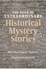 The Book of Extraordinary Historical Mystery Stories: Best New Original Mysteries Kindle Edition