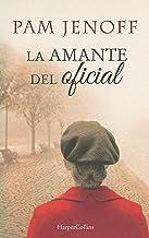 La amante del oficial (Novela histórica) (Spanish Edition)