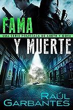 Fama y muerte: Una serie policíaca de Aneth y Goya (Crímenes en tierras violentas nº 1)