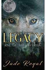 LEGACY: Rise of the Hybrids (Legacy Pack Spin off) Kindle Edition