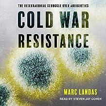 Cold War Resistance: The International Struggle over Antibiotics