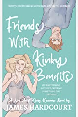 Friends with Kinky Benefits: A New Adult Kinky Romance Novel Kindle Edition