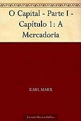O Capital - Parte I - Capítulo 1: A Mercadoria eBook Kindle