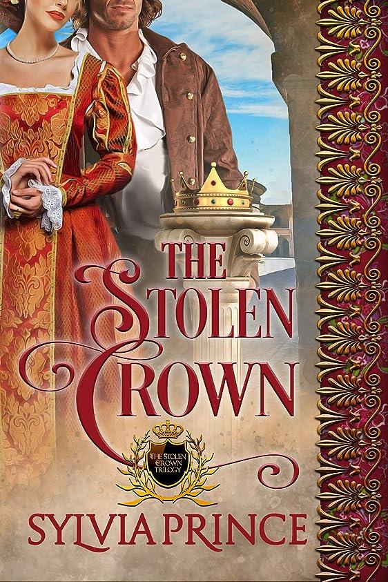 変える打ち負かすゆりかごThe Stolen Crown (The Stolen Crown Trilogy Book 3) (English Edition)