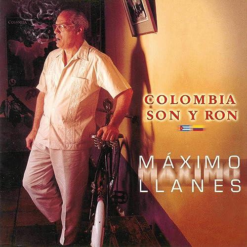 Colombia Son y Ron de Máximo Llanes en Amazon Music - Amazon.es