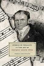 Stories of Tonality in the Age of François-Joseph Fétis