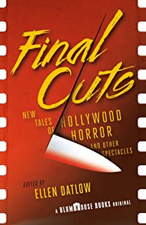 Final Cuts: New Tales of Hollywood Horror and Other Spectacles (Blumhouse Books)