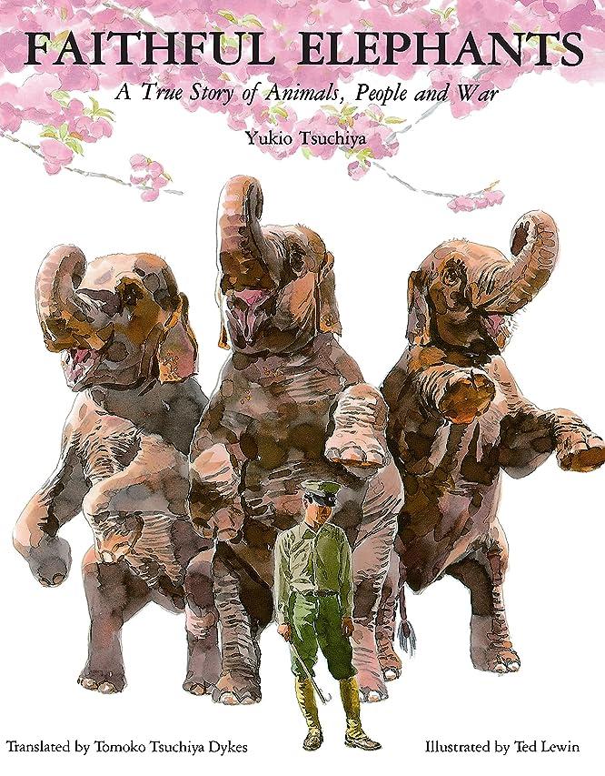 スカウトほこり酔ったFaithful Elephants: A True Story of Animals, People and War (English Edition)