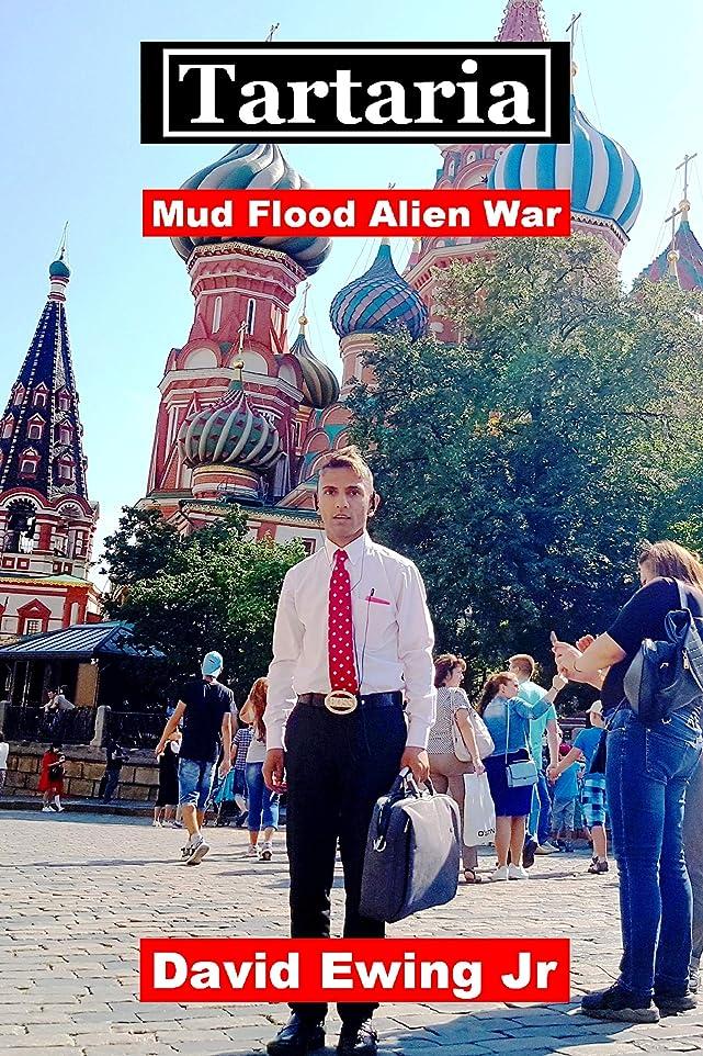 わなアサート破裂Tartaria - Mud Flood - Alien War (English Edition)
