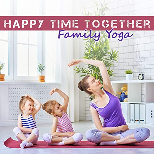 Happy Time Together by Kids Yoga Music Collection on Amazon ...