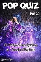 Pop Quiz Vol 20: 100 Multiple-Choice Questions on 7 Decades of Pop Music (Rock, Pop, 50s, 60s, 70s, 80s, 90s, 00s, Indie, Punk Rock, New Wave, Rap, Grunge, Soul, Glam Rock, Folk, Brit Pop)
