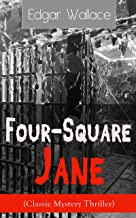 Four-Square Jane (Classic Mystery Thriller): A British Mystery Novel from the prolific author known for the creation of Ki...