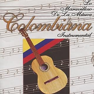 Lo Maravilloso de la Musica Colombiana