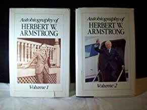Autobiography of Herbert W. Armstrong Volumes One and Two