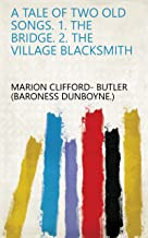 A tale of two old songs. 1. The bridge. 2. The village blacksmith